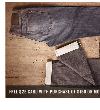 Free $25 card with purchase of $150 or more