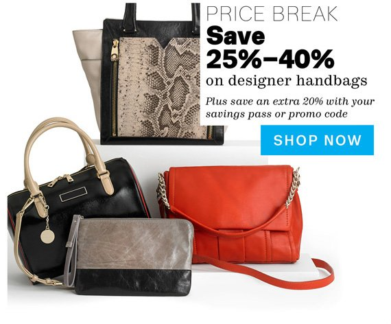 Price Break. Save 25%-40% on designer handbags. Plus save an extra 20% with your savings pass or promo code. Shop Now