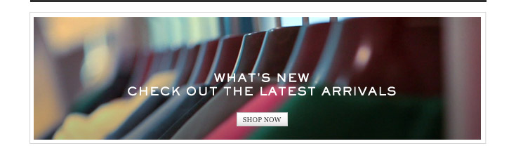 What's New: Check out the latest arrivals. Shop now