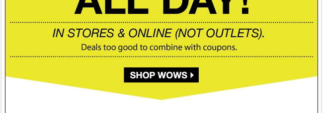 Shop Our Wednesday WOW's All Day In Store and Online!