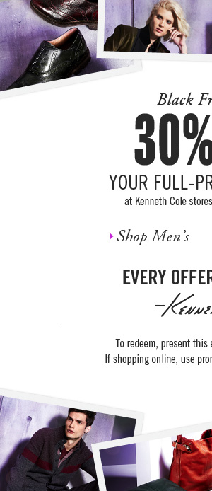 BLACK FRIDAY SALE 30% OFF YOUR FULL-PRICE PURCHASE at Kenneth Cole stores and KennethCole.com // Shop Men's