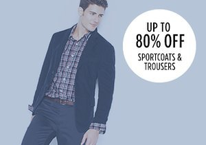 Up to 80% Off: Sportcoats & Trousers