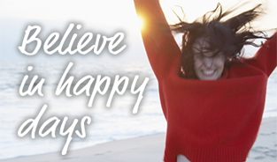 Believe in happy days
