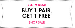 Denim Deal - Buy One Get One Free!