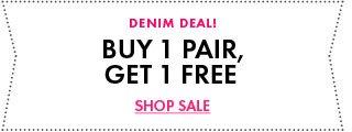 Denim Deal - Buy One Get One Free!