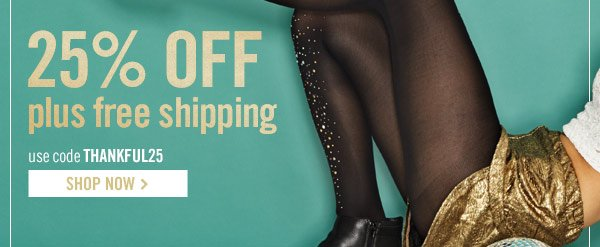 25% OFF plus FREE SHIPPING! Shop Now