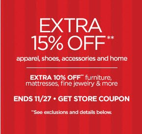EXTRA 15% OFF** apparel, shoes, accessories  & home | EXTRA 10% OFF* furniture, mattresses, fine jewelry & more   ENDS 11/27 - GET STORE COUPON ›  **See exclusions and details below.
