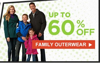 UP TO 60% OFF | FAMILY OUTERWEAR