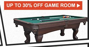 UP TO 30% OFF GAME ROOM