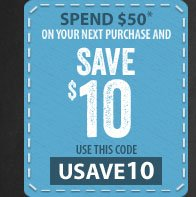 Spend $50* on your next purchase and SAVE $10 - use this code - USAVE10