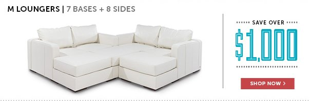 Save Over $1,000 on M Loungers!