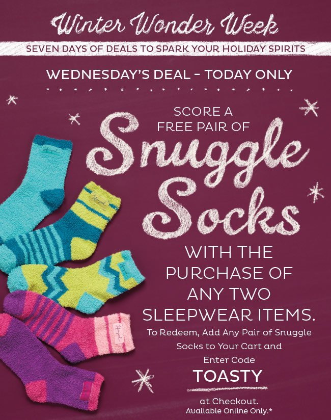 Free Snuggle Socks with the Purchase of 2 Sleepwear Items