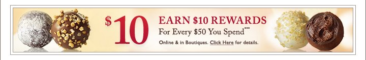 $10 EARN $10 REWARDS For Every $50 You Spend***