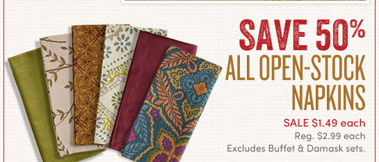 1 Day Only (11/27) – Save 50% on All Open–Stock Napkins
