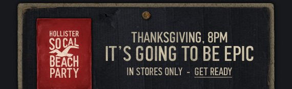 THANKSGIVING, 8PM IT'S GOING TO  BE EPIC IN STORES ONLY - GET READY