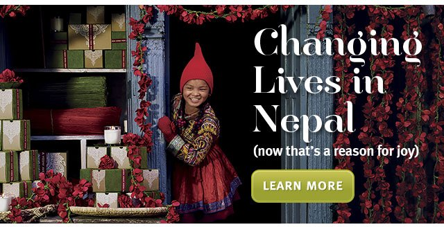 changing lives in nepal. learn more.