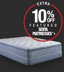 Extra 10% off Featured Serta Mattresses**