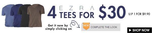 Ezra 4 Tees for $30