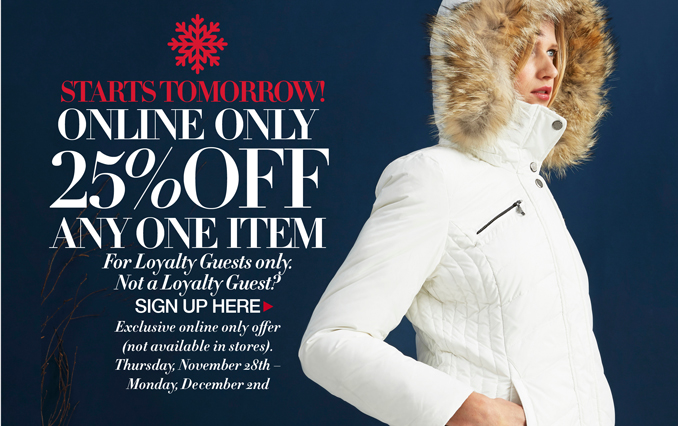 25% Off One Item Starts Tomorrow - Loyalty Members Only