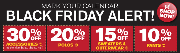 30% off accessories, 20% off polos, 15% off sweaters/outerwear, 10% off pants. Use Coupon Code QEMKBJ. Valid through midnight EST 12.1.13. Offer cannot be combined with website offers.