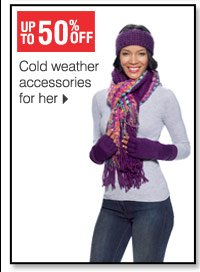 50% off Cold weather accessories for her