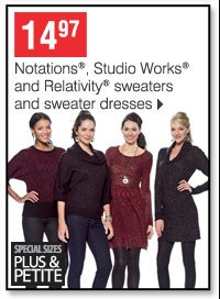 14.97 Notations, Studio Works and Relativity sweaters and sweater dresses plus, petite