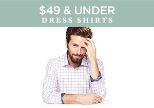 $49 & Under: Dress Shirts