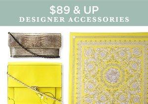 $89 & Up: Designer Accessories