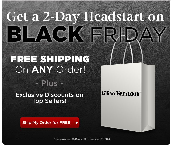 Get a 2-Day Headstart on Black Friday FREE Shipping