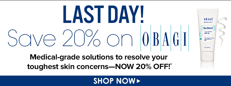 LAST DAY!Save 20% on ObagiMedical-grade solutions to resolve your toughest skin concerns—now 20% off!Shop Now>>
