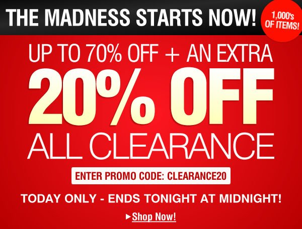 Up to 70% Off + Extra 20% Off Clearance - Enter code: CLEARANCE20 - Ends Tonight 11/27/13 11:59PM ET