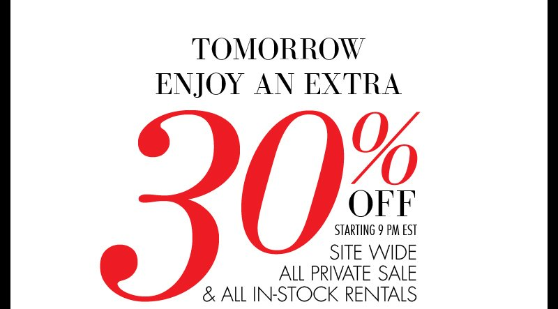 TOMORROW ENJOY AN EXTRA 30% OFF