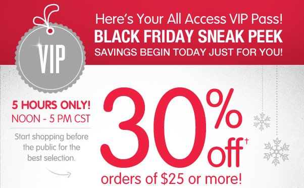 VIPs Only - Enjoy 30% Off $25+!