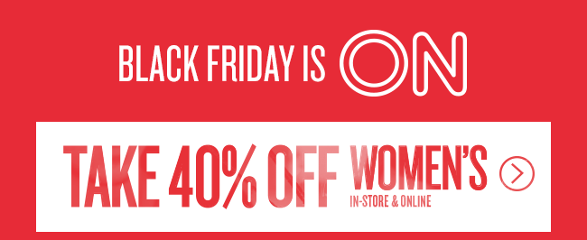 Black Friday is ON! Shop 40% off Womens
