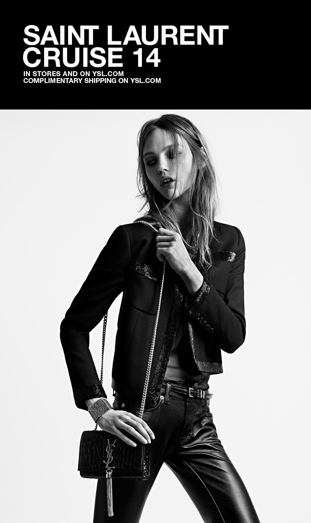 Saint Laurent / Cruise 14 Collection / In stores and on ysl.com