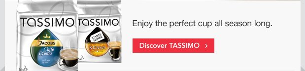 Enjoy the perfect cup all season long. Discover TASSIMO.