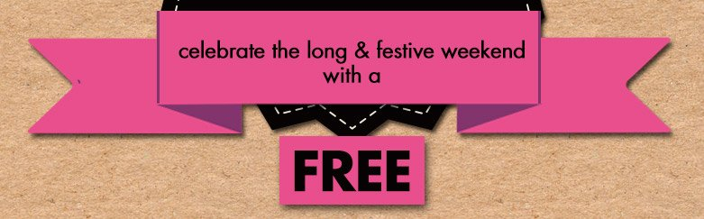 celebrate the long & festive weekend with a free...