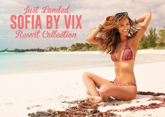JUST LANDED: SOFIA BY VIX RESORT 2013 COLLECTION