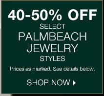 Shop 40-50% off select PalmBeach Jewelry Styles