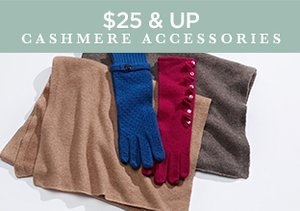 $25 & Up: Cashmere Accessories