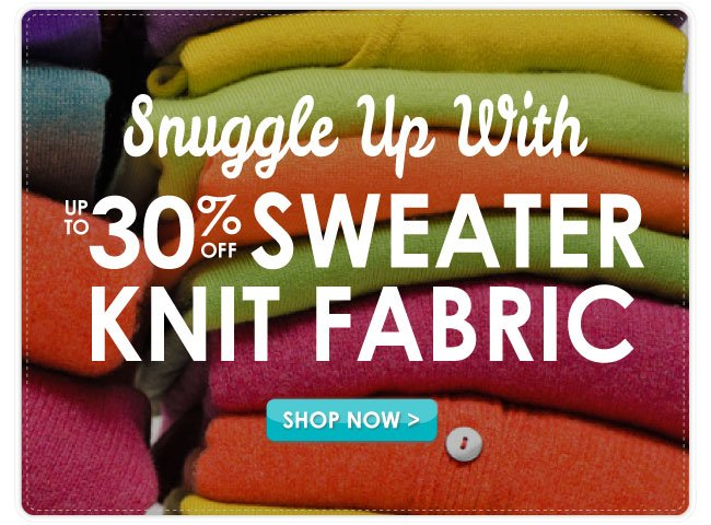 Up to 30% Off Sweater Knit Fabrics