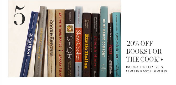 5 - 20% OFF BOOKS FOR THE COOK* - INSPIRATION FOR EVERY SEASON & ANY OCCASION