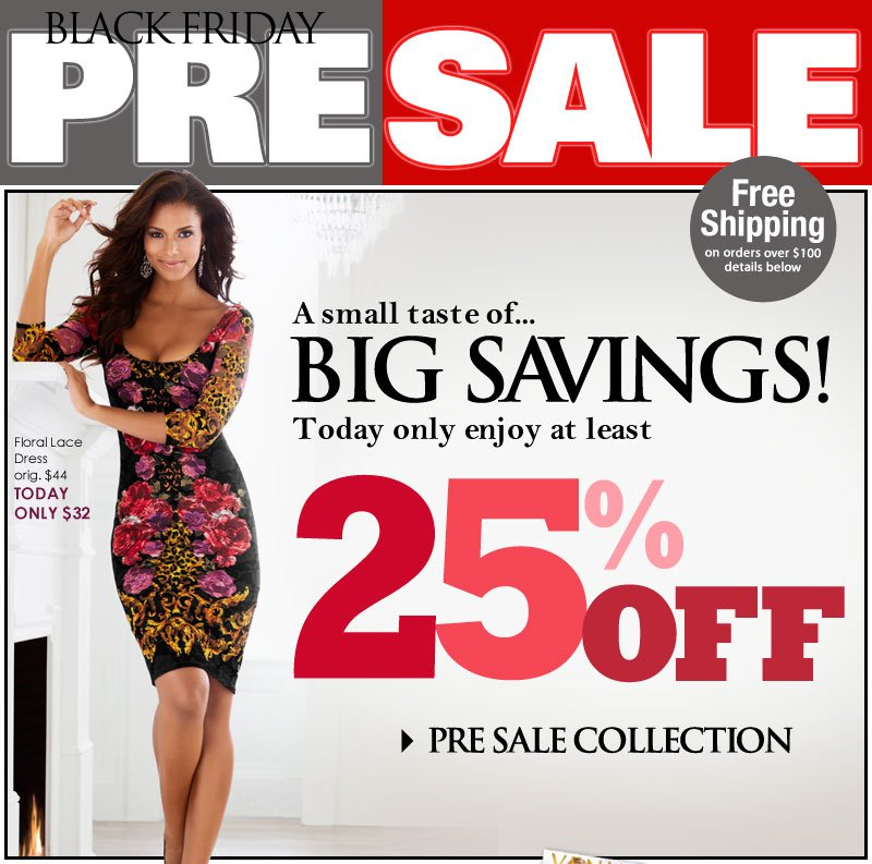 Sneak-Peek, Black Friday PRE-SALE! Get 25% OR MORE off! Shop Pre-Sale Collection NOW!