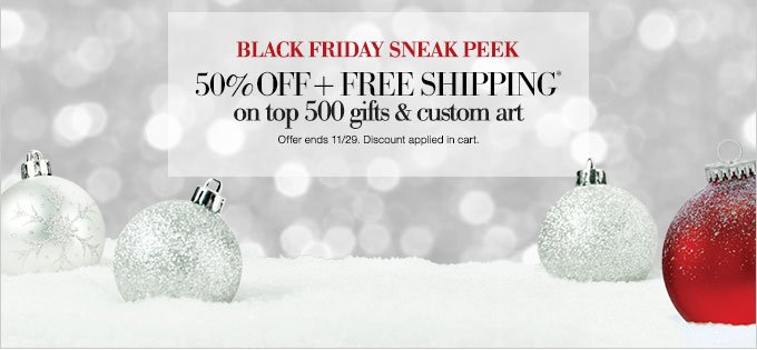 Black Friday Sneak Peak | 50% OFF + Free Shipping* on top 500 gifts & custom art | Offer ends 11/29. Discount applied in cart.