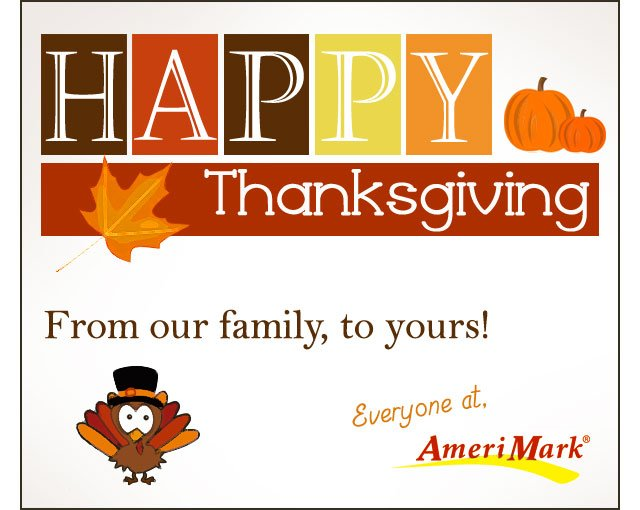 Happy Thanksgiving, from AmeriMark!