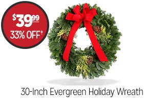 30-Inch Evergreen Holiday Wreath - $39.99 - 33% off‡