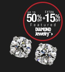 Up to 50% off + Extra 15% off Featured Diamond Jewelry**