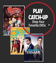 Play Catch-Up>>Shop Your Favorite DVDs