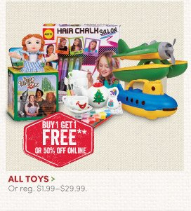 All Toys – Buy One, Get One FREE!