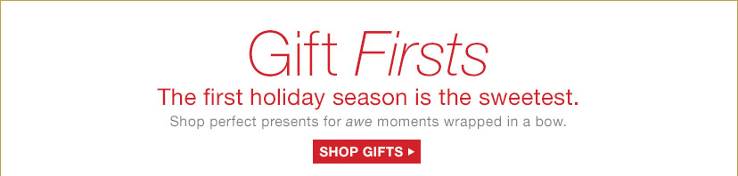 Gift Firsts | The first holiday season is the sweetest. | SHOP GIFTS